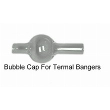 Bubble Cap For Thermal Bangers